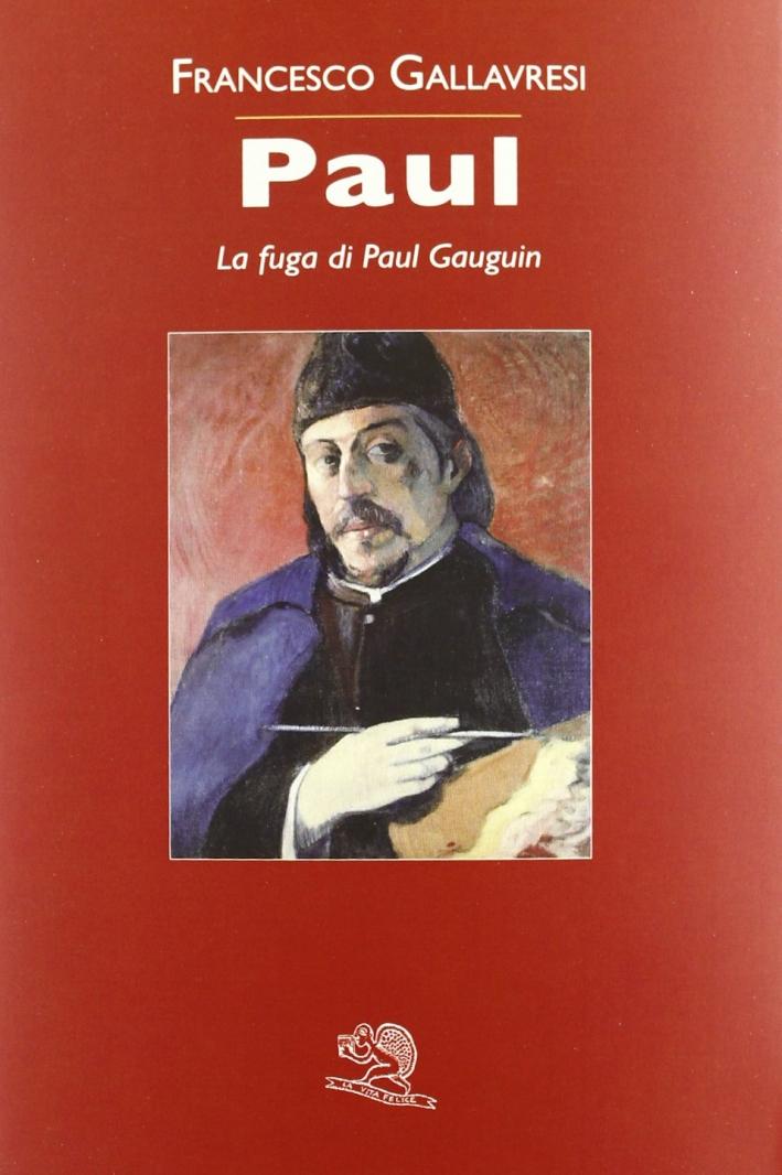 Paul. La Fuga Di Paul Gauguin.