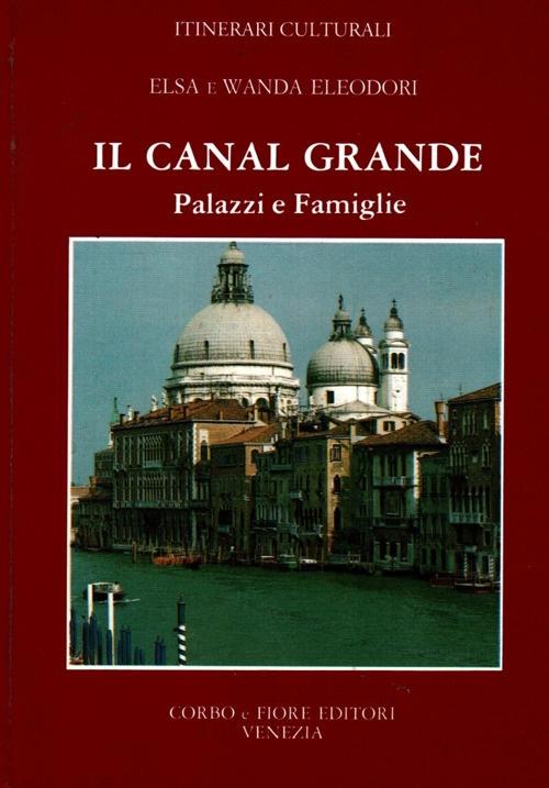 Il Canal Grande. Palazzi e Famiglie.