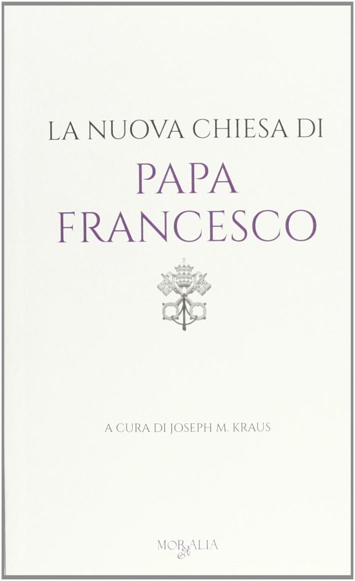La nuova chiesa di papa Francesco