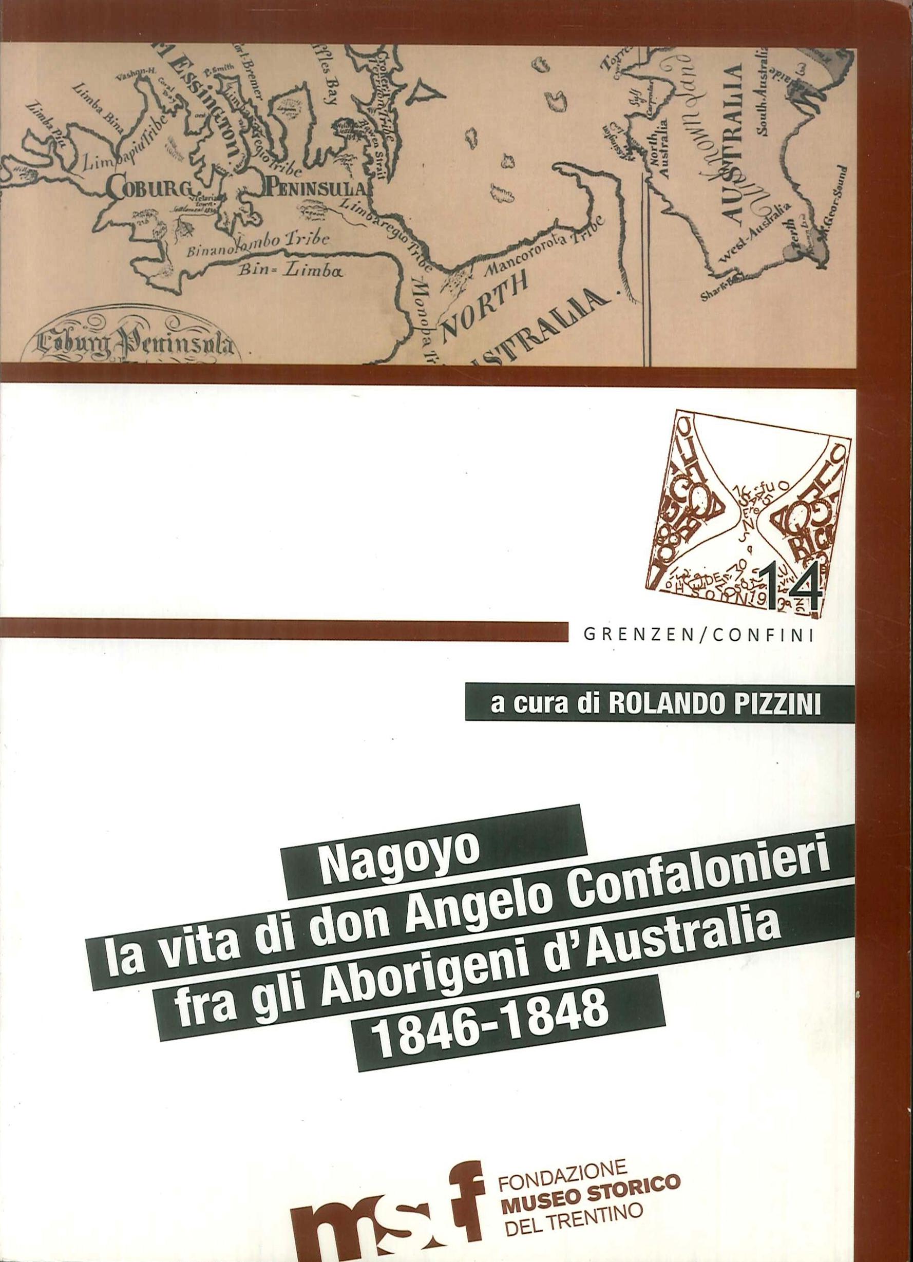 Nagoyo. La Vita Di Padre Angelo Confalonieri Fra Gli Aborigeni D'Australia.