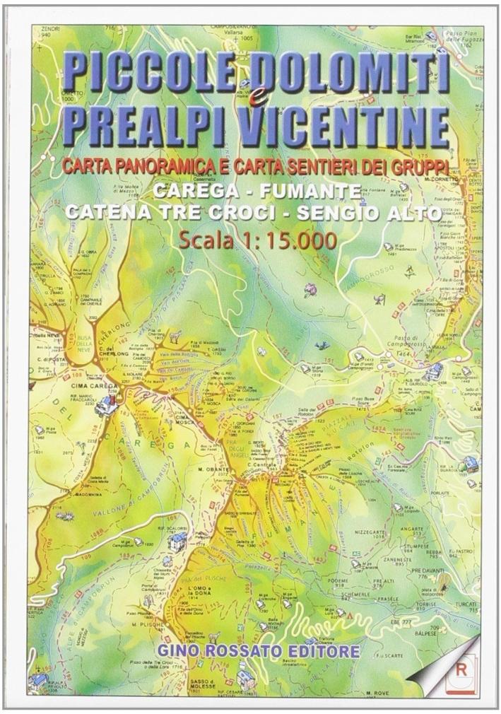 Carta Panoramica Delle Piccole Dolomiti E Prealpi Vicentine 1:15.000. Con Carta Sentieri Dei Gruppi: Carega, Fumante, Tre Croci, Sengio Alto