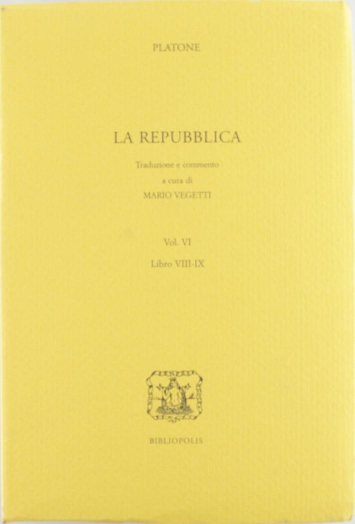 Repubblica. Vol. 6. Libro VIII e IX.
