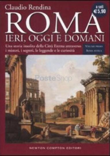Roma ieri oggi e domani. Ediz. inglese.