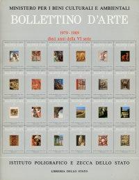 Bollettino d'Arte. 1979 - 1989 Dieci Anni delle VI Serie