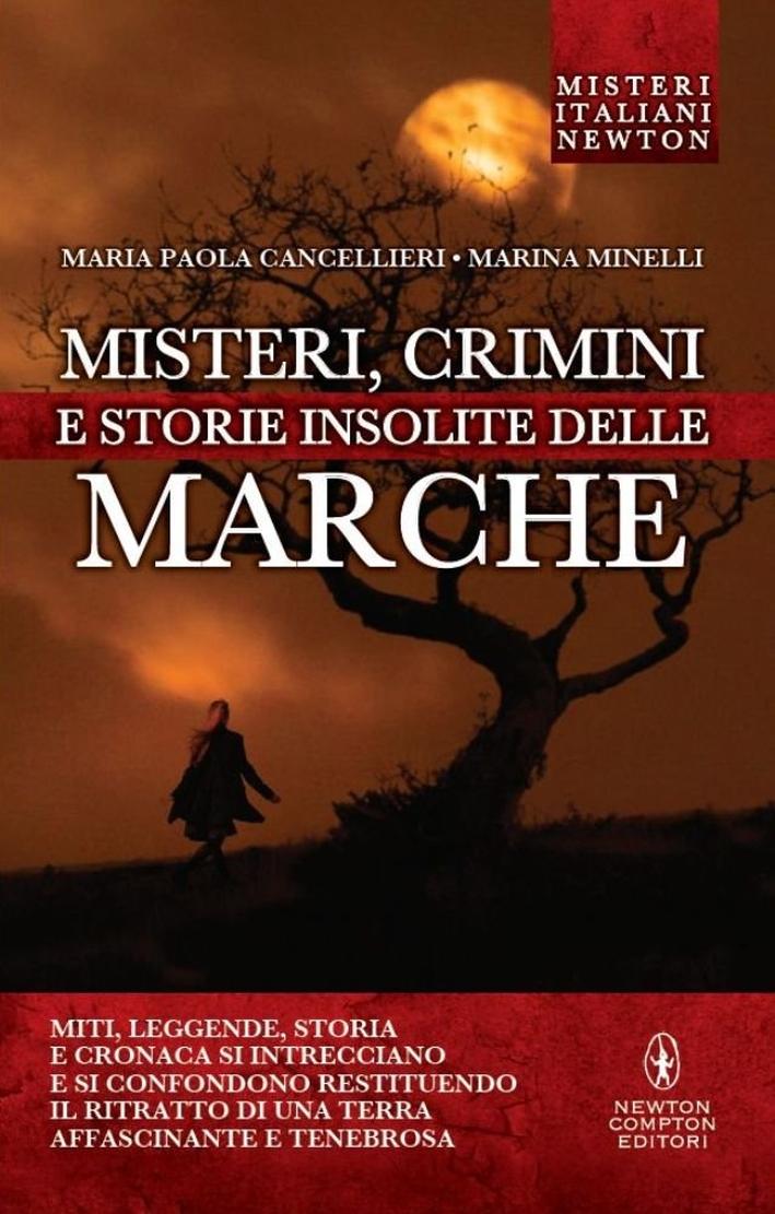 Misteri, crimini e storie insolite delle Marche
