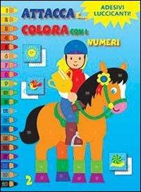 Attacca e colora con i numeri. Con adesivi. Ediz. illustrata. Vol. 2