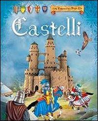 Castelli. Libro pop-up. Ediz. illustrata