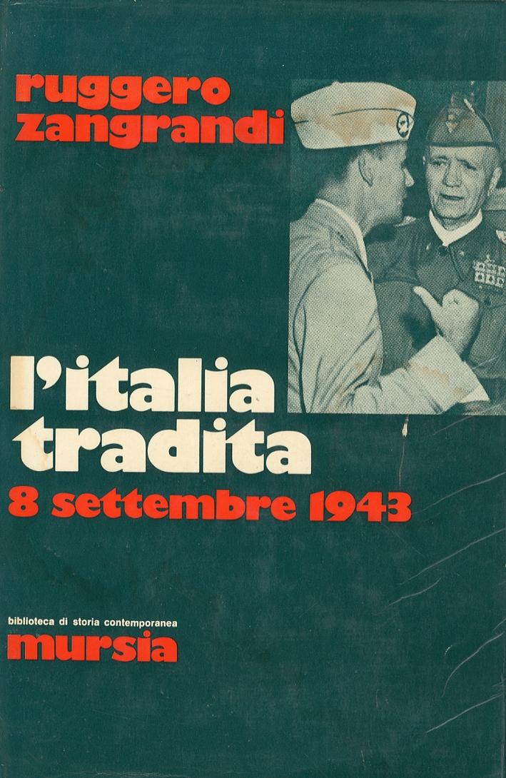 L'Italia Tradita. 8 Settembre 1943.
