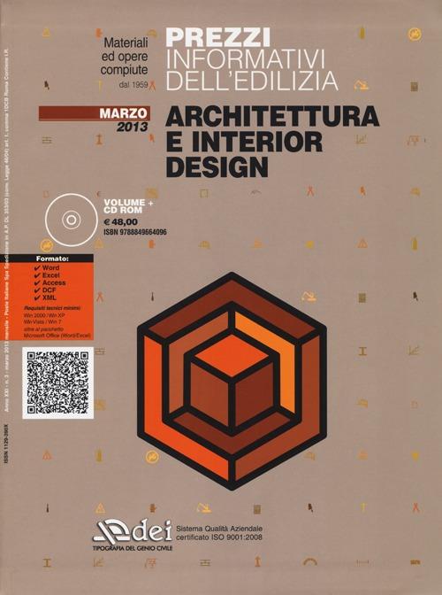 Prezzi Informativi dell'Edilizia. Architettura e Interior Design. Marzo 2013. con CD-ROM.