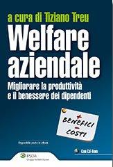 Welfare aziendale. Migliorare la produttività e il benesse dei dipendenti. Con CD-ROM.