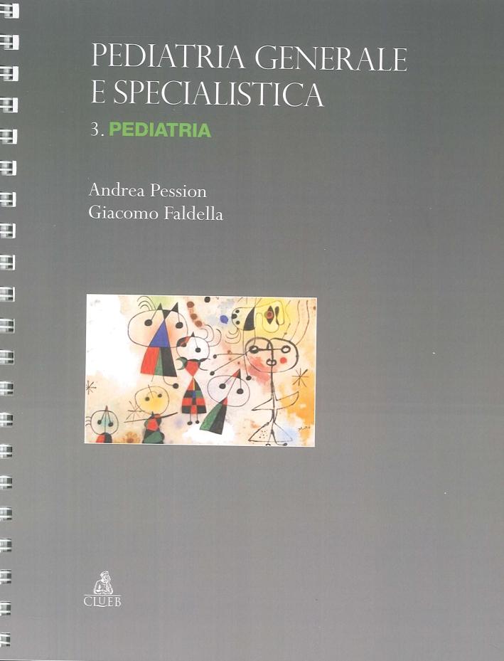 Pediatria generale e specialistica. Vol. 3. Pediatria.