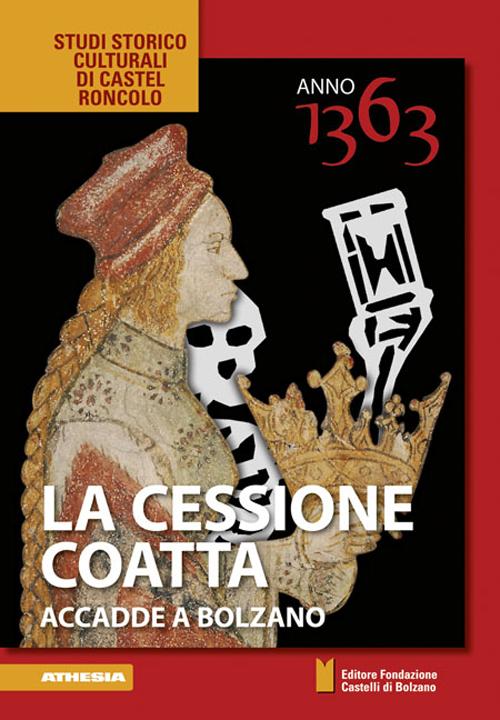 La cessione coatta. Accadde a Bolzano. Anno 1363