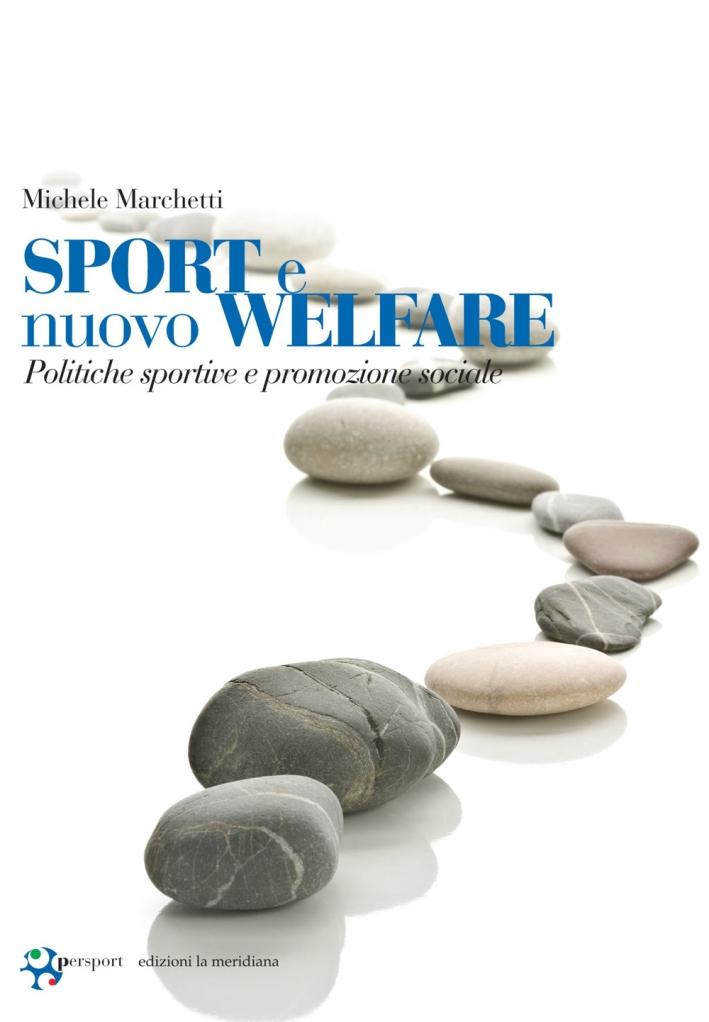 Sport e nuovo welfare. Politiche sportive e promozione sociale.