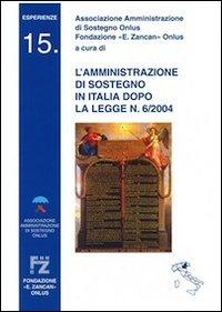 L'amministrazione di sostegno in Italia dopo la legge n. 6/2004.