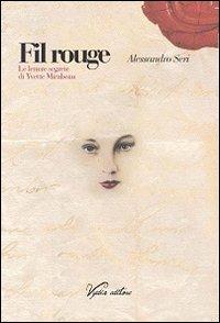 Fil rouge. Le lettere segrete di Yvette Mirabeau.