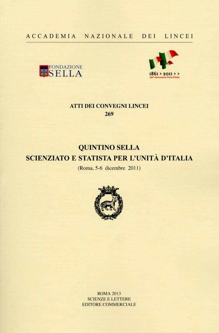 Quintino Sella. Scienziato e statista per l'unità d'Italia.