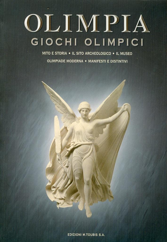 Olimpia. Giochi Olimpici. Mito e Storia. il Sito Archeologico. il Museo. Olimpiade Moderna. Manifesti e Distintivi.