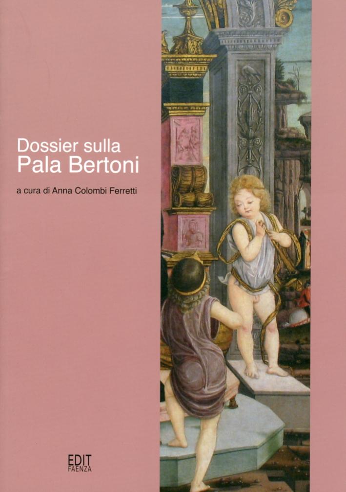 Dossier sulla Pala Bertoni.
