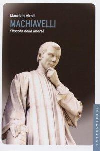 Machiavelli. Filosofo della libertà.