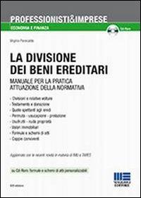 La divisione dei beni ereditari. Manuale per la pratica attuazione della normativa. Con CD-ROM