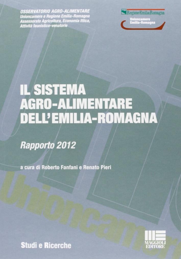 Il sistema agro-alimentare dell'Emilia-Romagna. Rapporto 2012