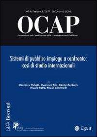OCAP. Osservatorio sul cambiamento delle amministrazioni pubbliche (2011). Vol. 3: Sistemi di pubblico impiego a confronto. Casi di studio internazionale