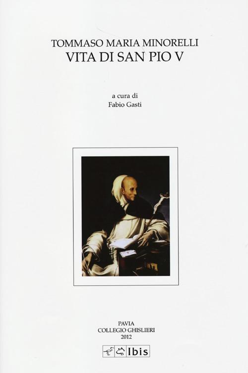Vita di San Pio V. Testo latino a fronte.