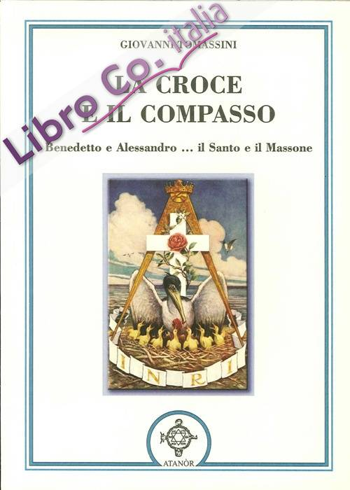La croce e il compasso. Benedetto e Alessandro... il santo e il massone.