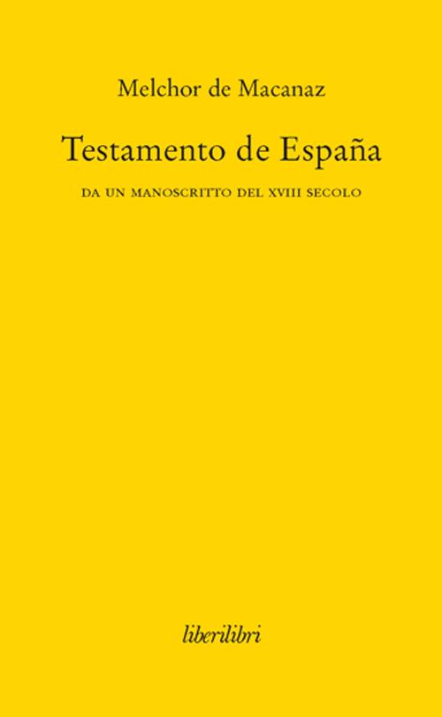 Testamento de España. Da un manoscritto del XVIII secolo.