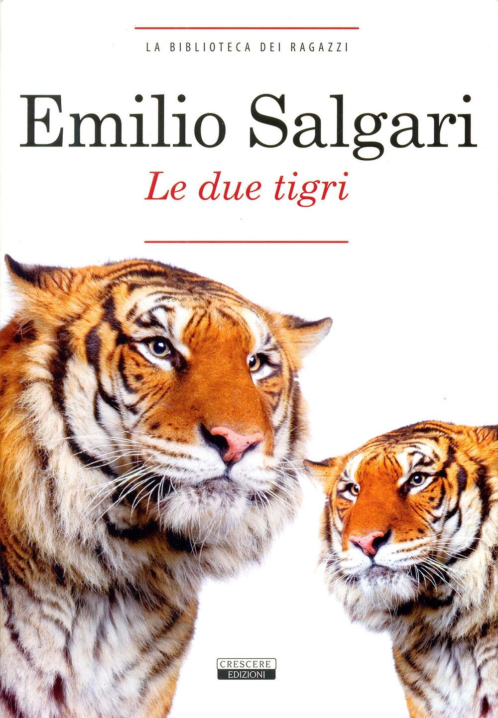 Le due tigri. Ediz. integrale