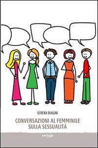 Conversazioni al femminile sulla sessualità.