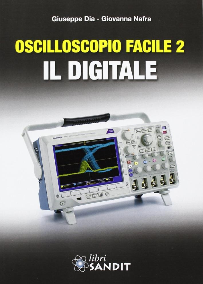 Oscilloscopio facile. Vol. 2: Il digitale