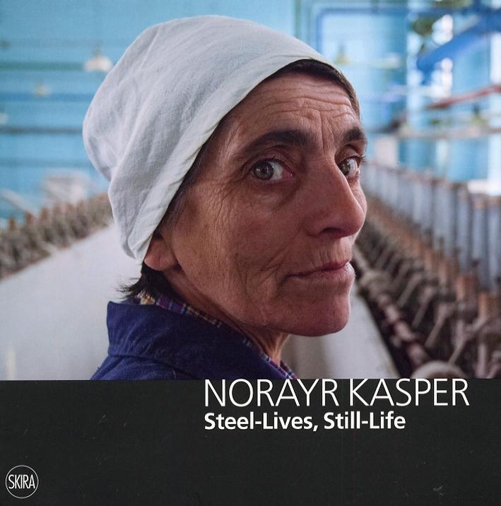 Norayr Kasper. Steel-Lives, Still-Life