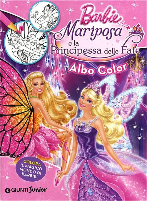 Barbie Mariposa e la principessa delle fate. Albo Color