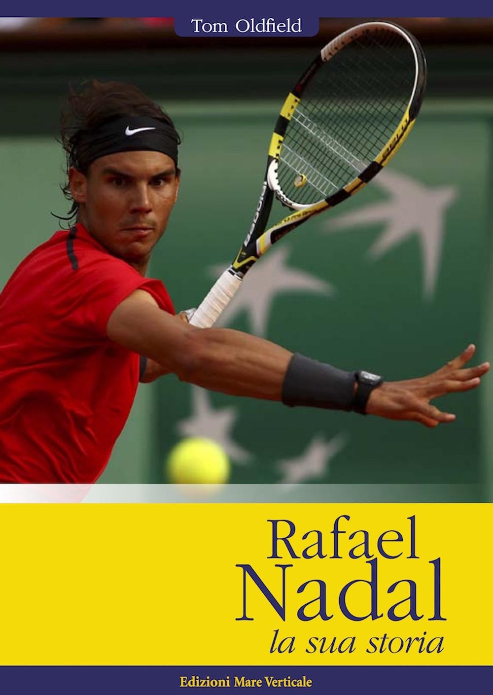 Rafael Nadal. La sua storia