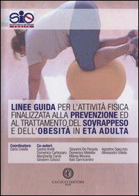 Linee guida per l'attività fisica finalizzata alla prevenzione ed al trattamento del sovrappeso e dell'obesità in età adulta