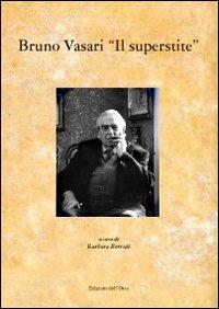 Bruno Vasari «Il superstite»