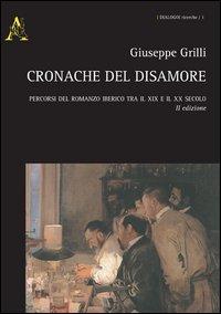 Cronache del disamore. Percorsi del romanzo iberico tra il XIX e il XX secolo