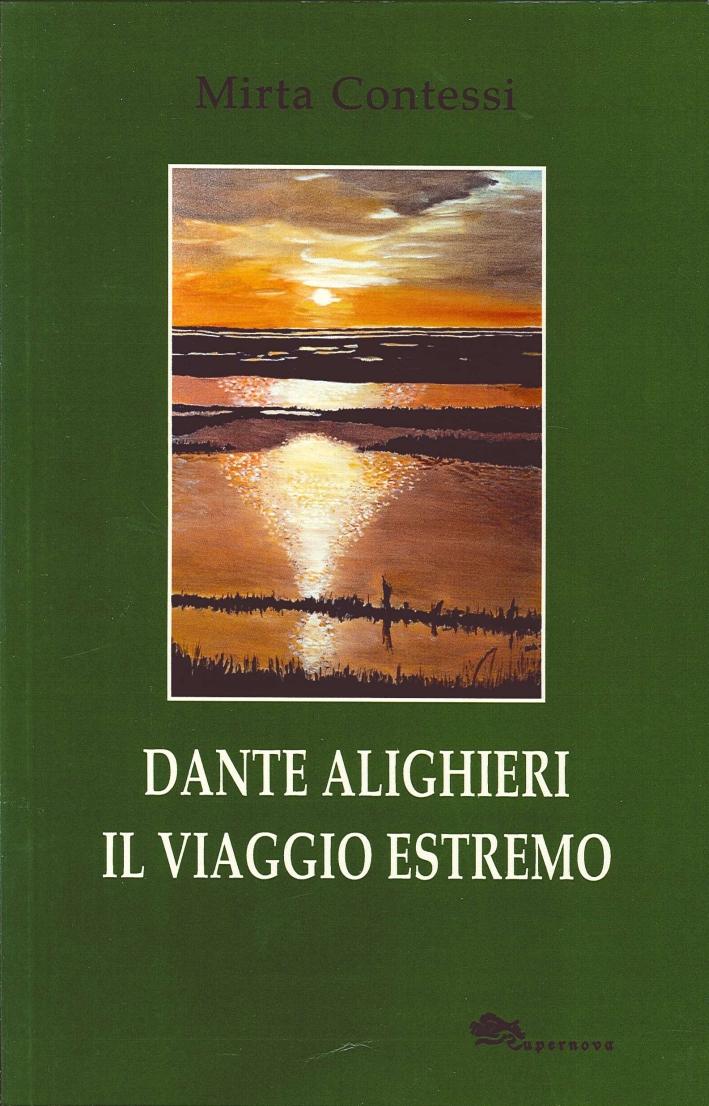 Dante Alighieri il Viaggio Estremo.