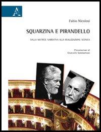 Squarzina e Pirandello. Dalla matrice narrativa alla realizzazione scenica