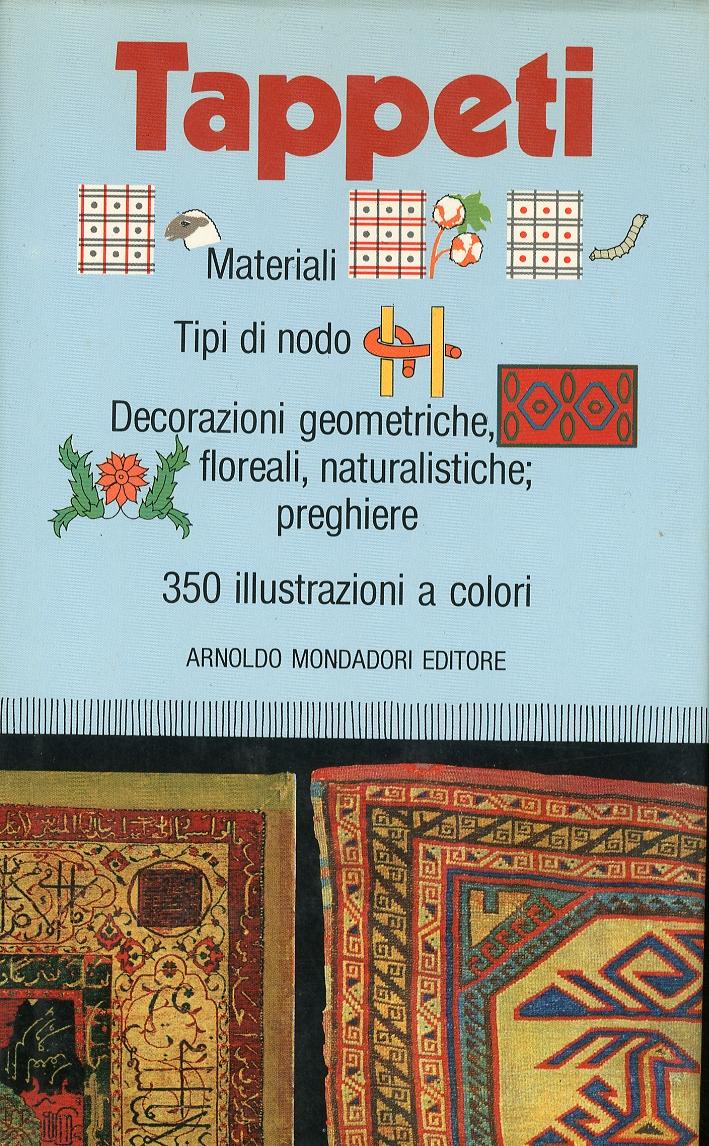 Tappeti. Materiali. Tipi di Nodo. Decorazioni Geometriche. Floreali. Naturalistiche. Preghiere