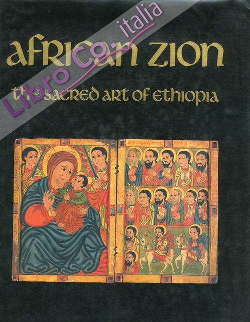 African Zion. The Sacred Art of Ethiopia