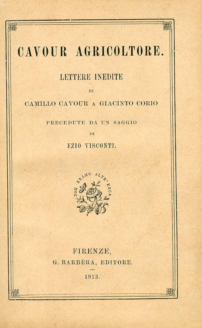 Cavour Agricoltore. Lettere Inedite di Camillo Cavour a Giacinto Corio.