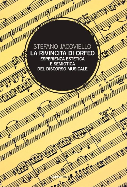 La Rivincita di Orfeo. Esperienza Estetica e Semiosi del Discorso Musicale