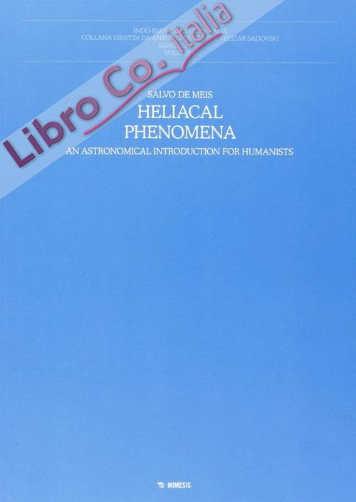 Heliacal Phenomena. An Astronomical Introduction For Humanistists
