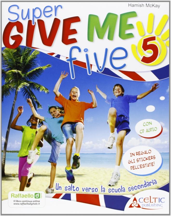 Give Me Five. Con Cd Audio. Per La 5ª Classe Elementare.