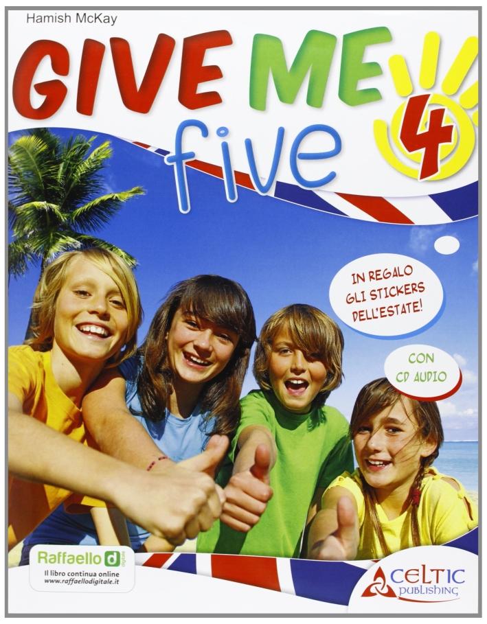 Give Me Five. Per La 4ª Classe Elementare.