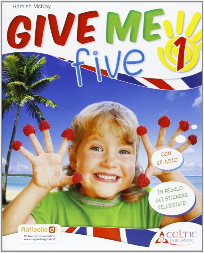 Give Me Five. Con Cd Audio. Per La 1ª Classe Elementare.