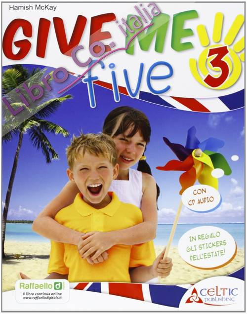 Give Me Five. Con Cd Audio. Per La 3ª Classe Elementare