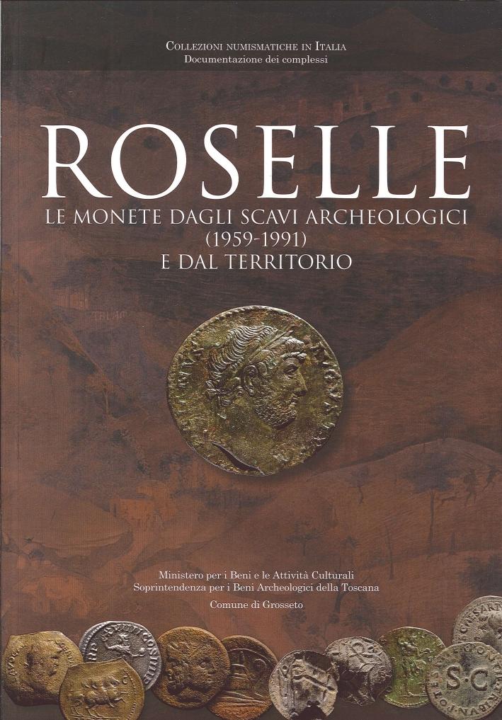 Roselle. Le Monete dagli Scavi Archeologici (1959-1991) e dal Territorio.